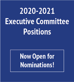 2020-2021 Executive CommitteePositions Now Open for Nominations!
